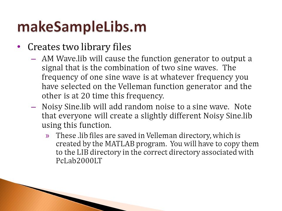 makeSampleLibs.m Creates two library files