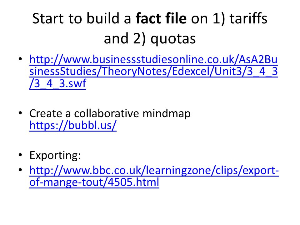 Start to build a fact file on 1) tariffs and 2) quotas