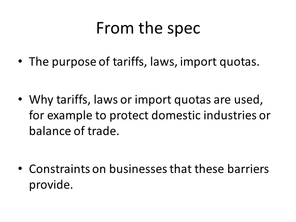 From the spec The purpose of tariffs, laws, import quotas.