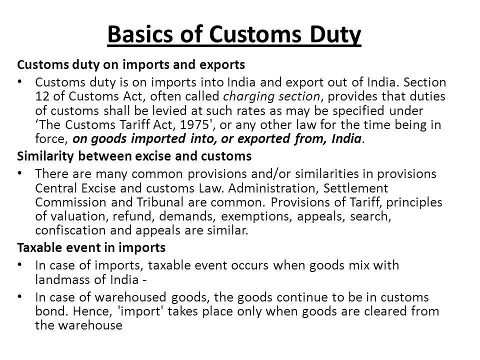 Basics of Customs Duty Customs duty on imports and exports