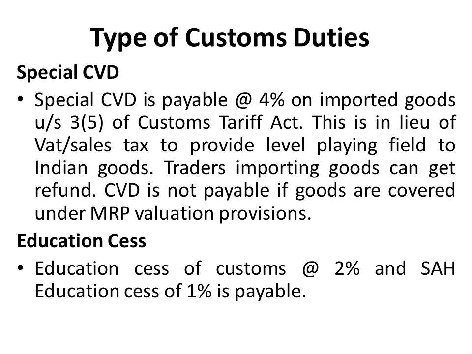 Type of Customs Duties Special CVD