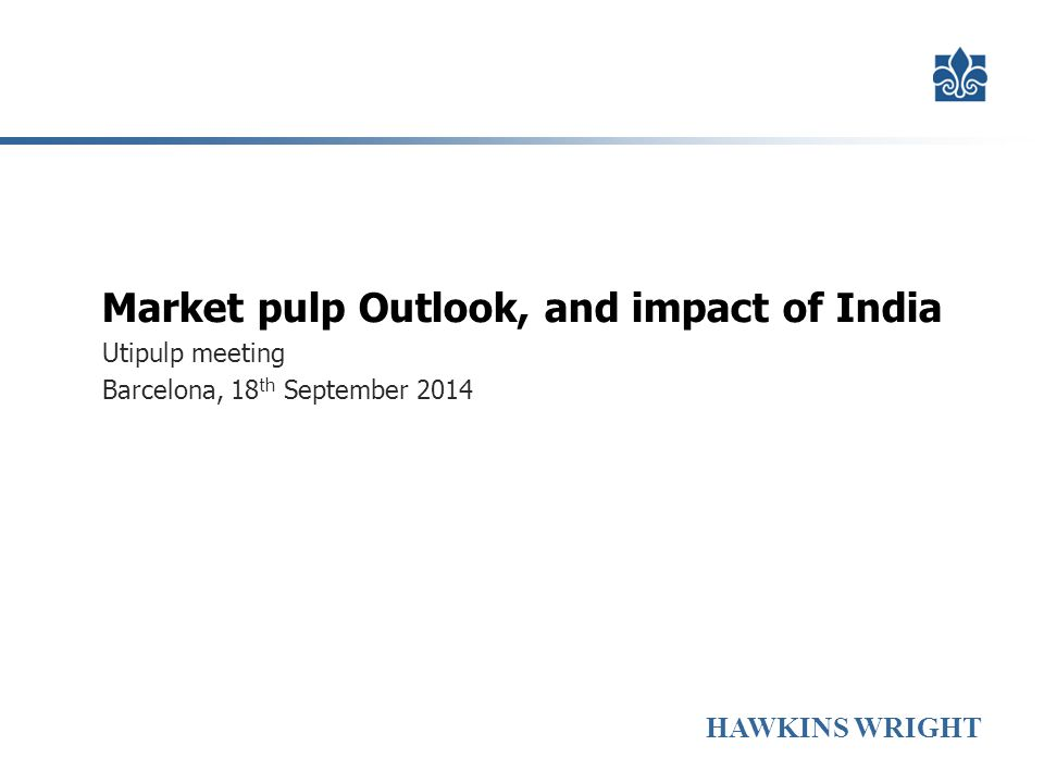 Market pulp Outlook, and impact of India