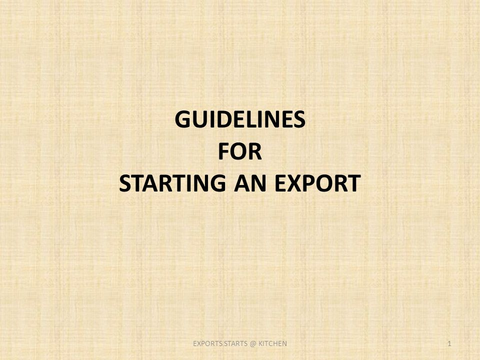 GUIDELINES FOR STARTING AN EXPORT