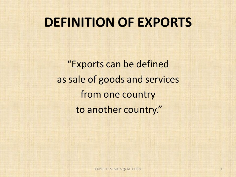 DEFINITION OF EXPORTS Exports can be defined