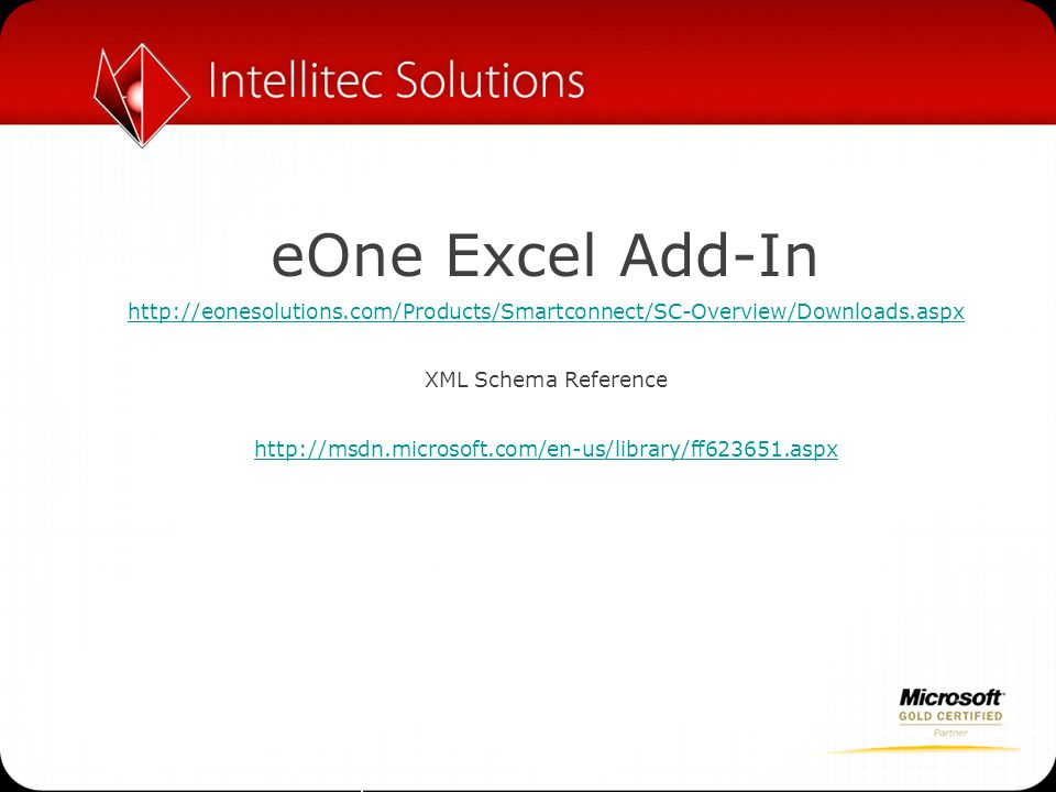 eOne Excel Add-In http://eonesolutions.com/Products/Smartconnect/SC-Overview/Downloads.aspx. XML Schema Reference.