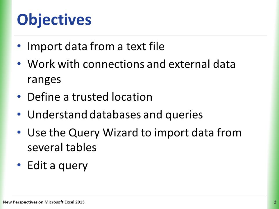 Objectives Import data from a text file