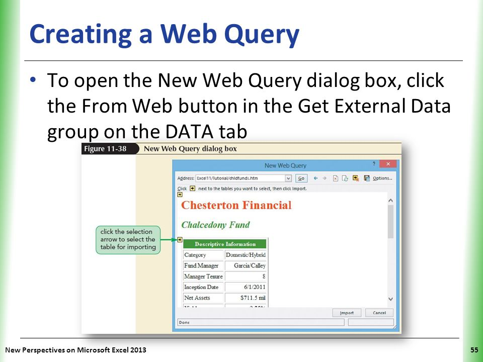 Creating a Web Query To open the New Web Query dialog box, click the From Web button in the Get External Data group on the DATA tab.