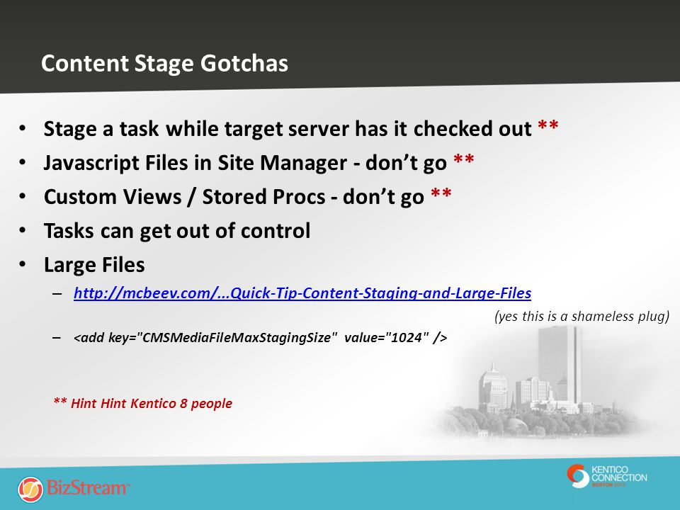 Content Stage Gotchas Stage a task while target server has it checked out ** Javascript Files in Site Manager - don't go **