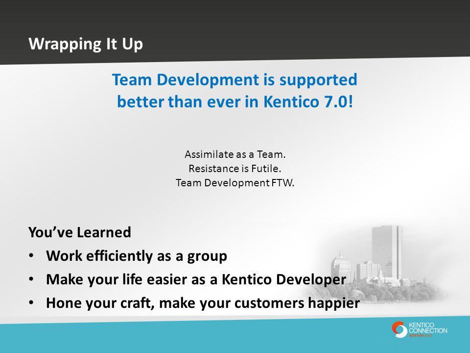 Team Development is supported better than ever in Kentico 7.0!