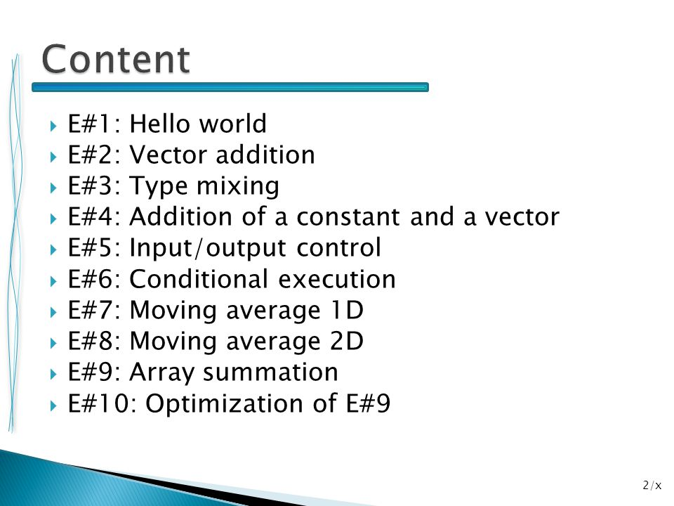 Content E#1: Hello world E#2: Vector addition E#3: Type mixing