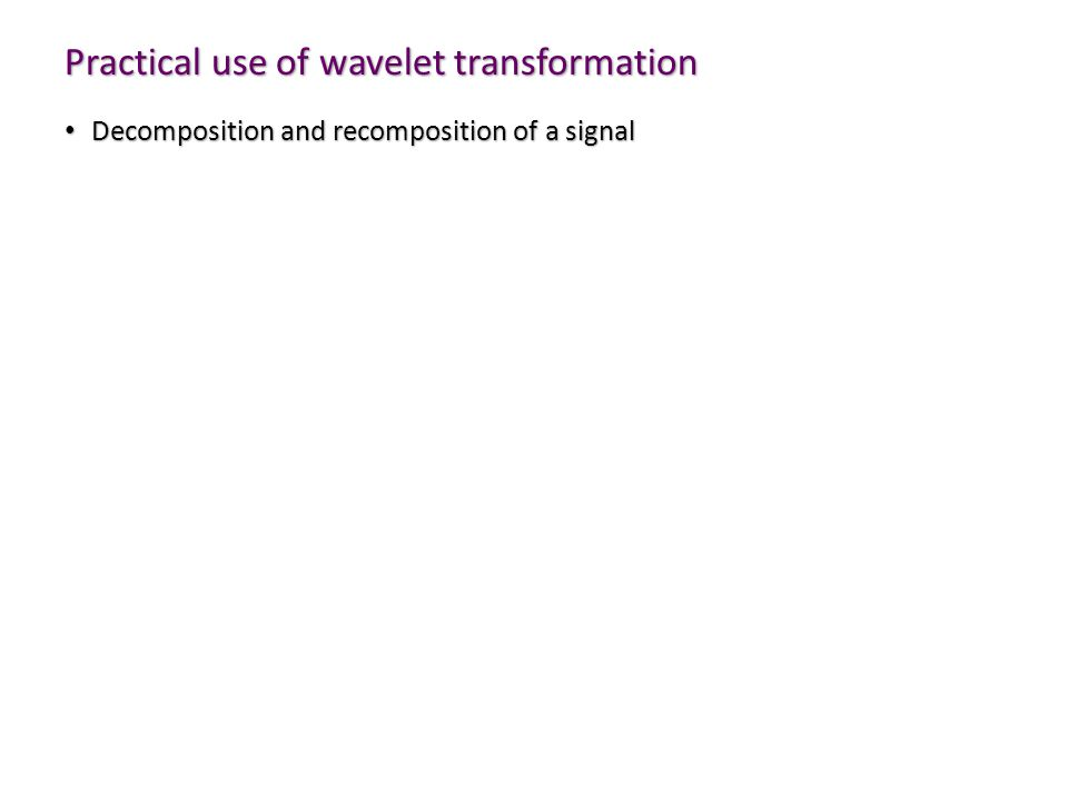 Practical use of wavelet transformation
