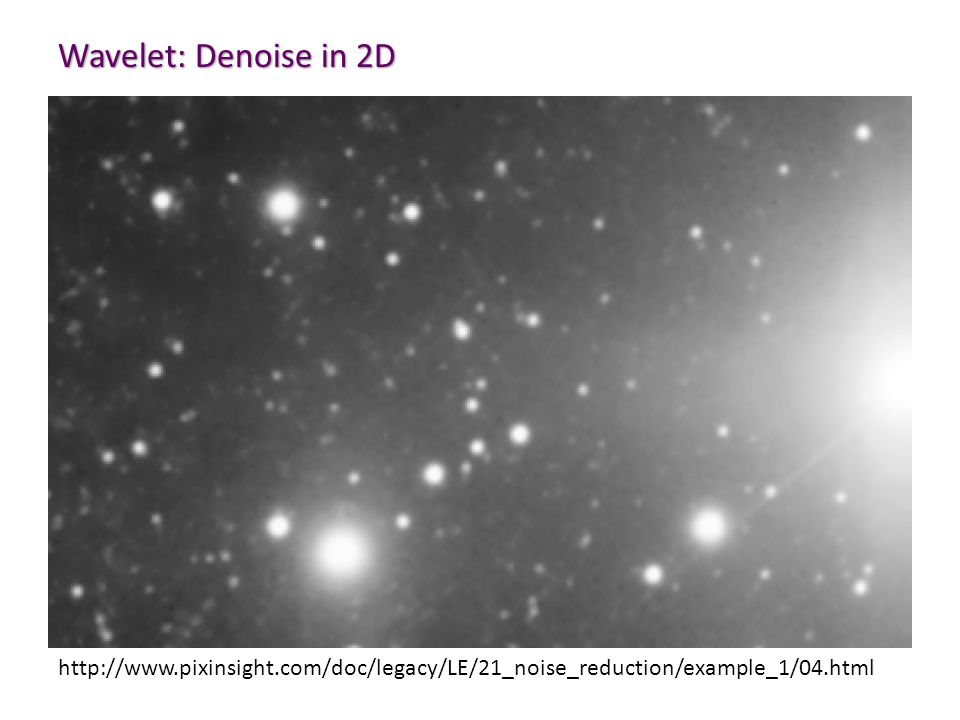 Wavelet: Denoise in 2D http://www.pixinsight.com/doc/legacy/LE/21_noise_reduction/example_1/04.html