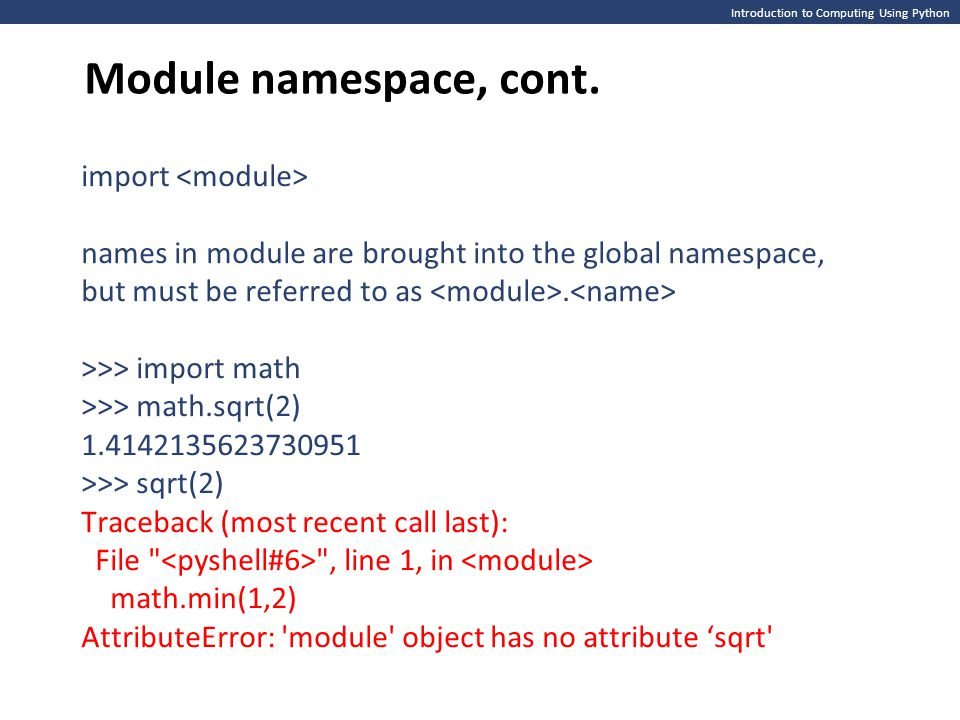 Module namespace, cont. import <module>