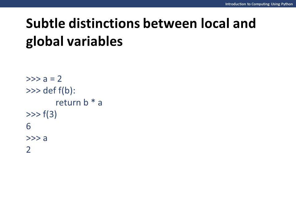 Subtle distinctions between local and global variables