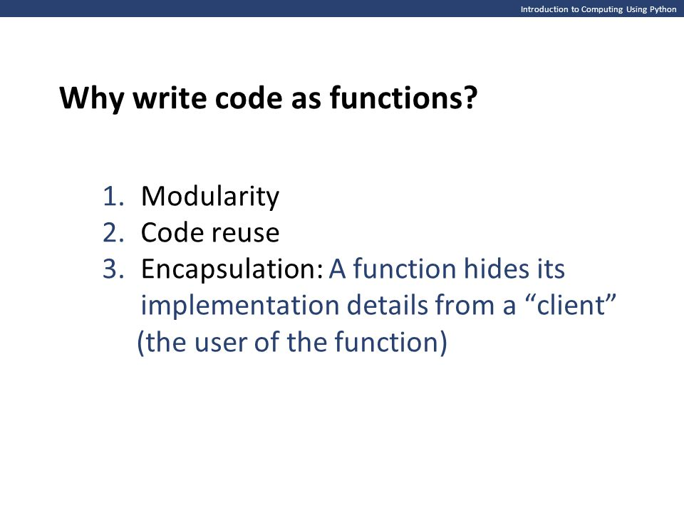 Why write code as functions