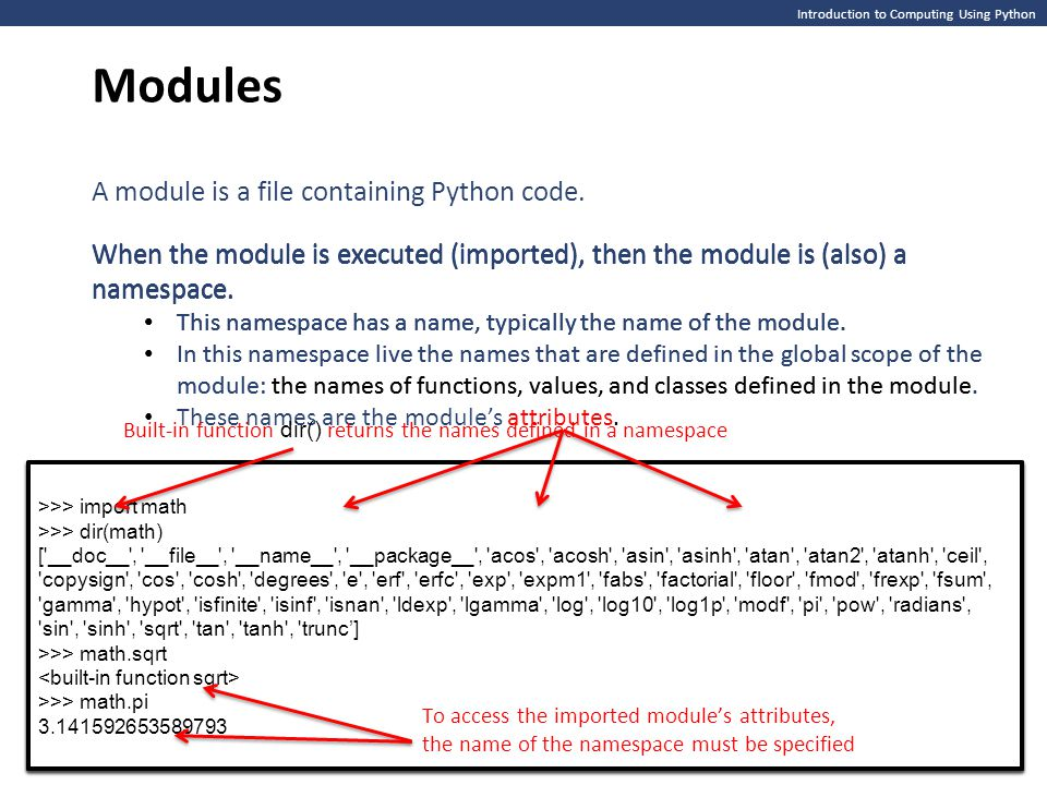 Modules A module is a file containing Python code.