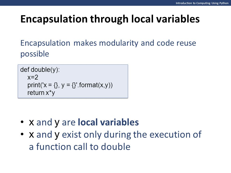 Encapsulation through local variables