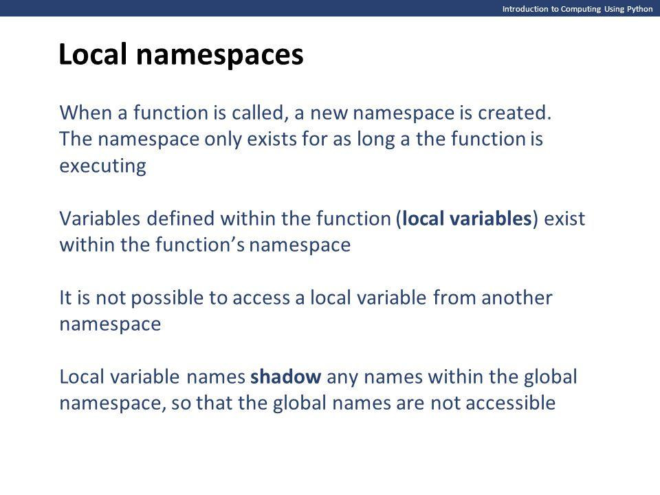 Local namespaces Introduction to Computing Using Python.