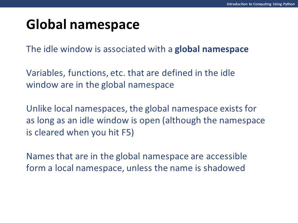 Global namespace The idle window is associated with a global namespace