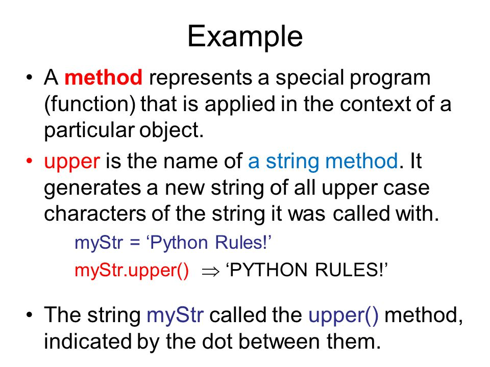 Example A method represents a special program (function) that is applied in the context of a particular object.