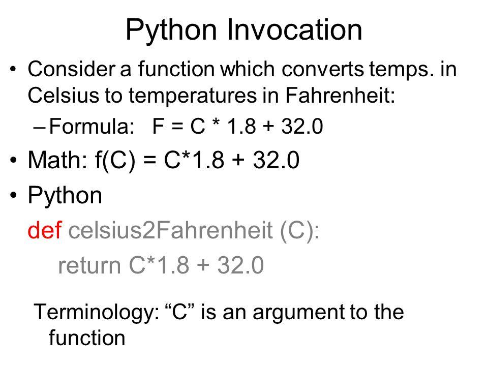 Python Invocation Math: f(C) = C*1.8 + 32.0 Python