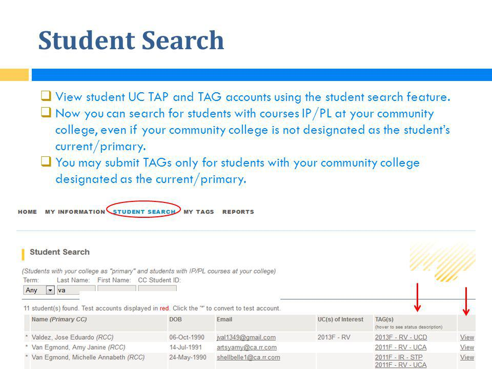 Student Search View student UC TAP and TAG accounts using the student search feature.
