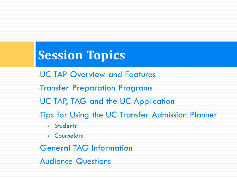 Session Topics UC TAP Overview and Features