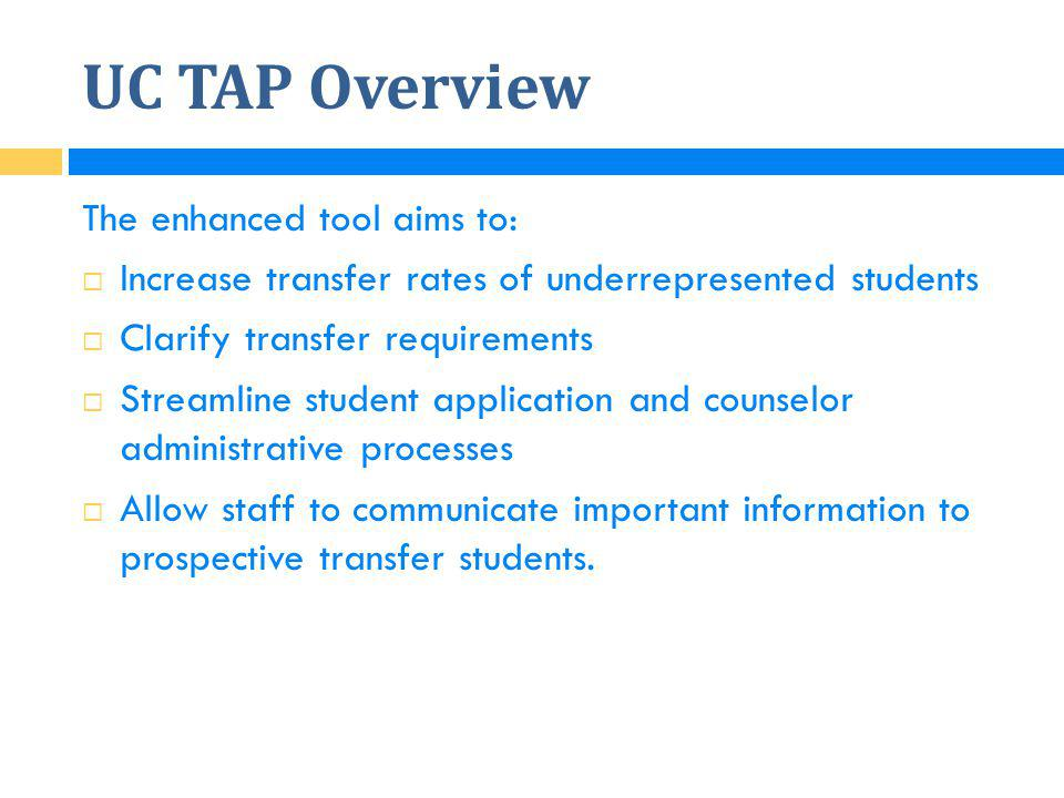 UC TAP Overview The enhanced tool aims to: