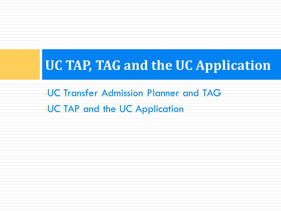 UC TAP, TAG and the UC Application