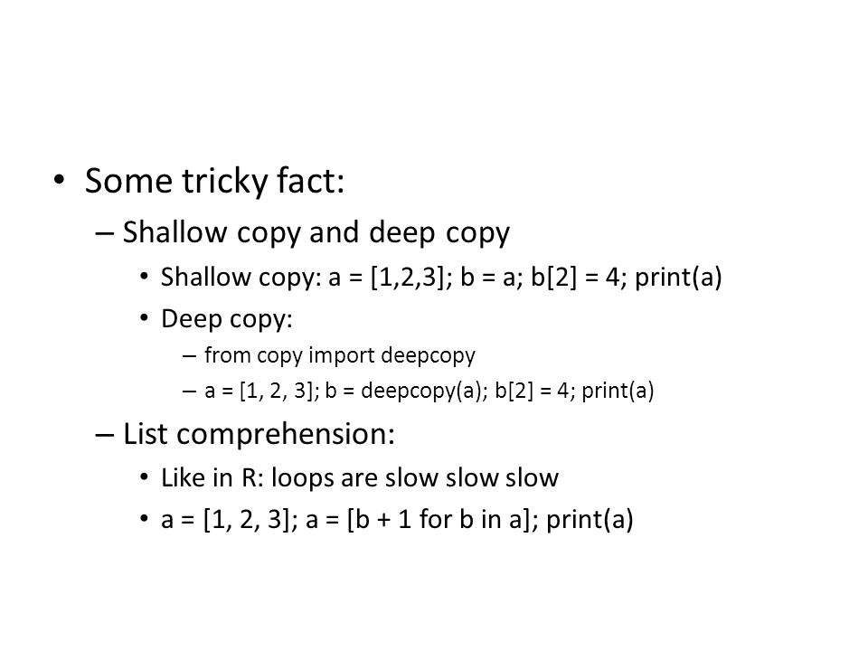 Some tricky fact: Shallow copy and deep copy List comprehension: