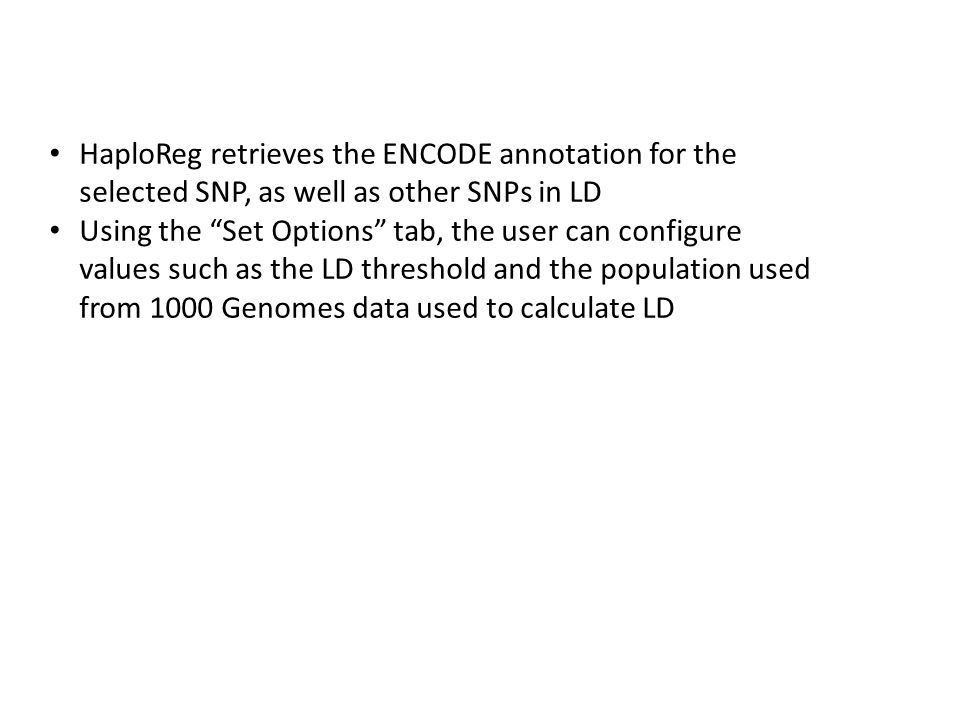 HaploReg retrieves the ENCODE annotation for the selected SNP, as well as other SNPs in LD