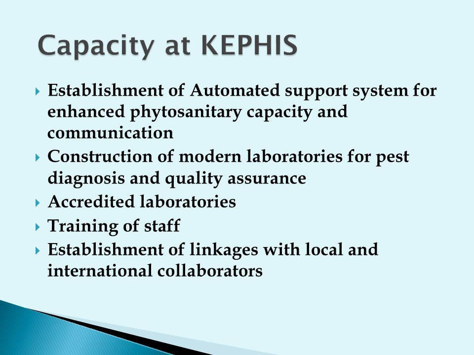 Capacity at KEPHIS Establishment of Automated support system for enhanced phytosanitary capacity and communication.