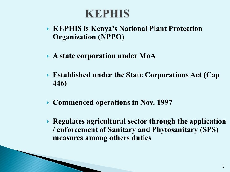 KEPHIS KEPHIS is Kenya's National Plant Protection Organization (NPPO)