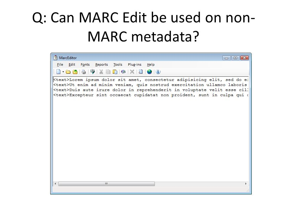 Q: Can MARC Edit be used on non-MARC metadata