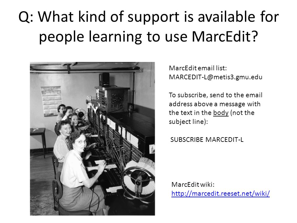 Q: What kind of support is available for people learning to use MarcEdit