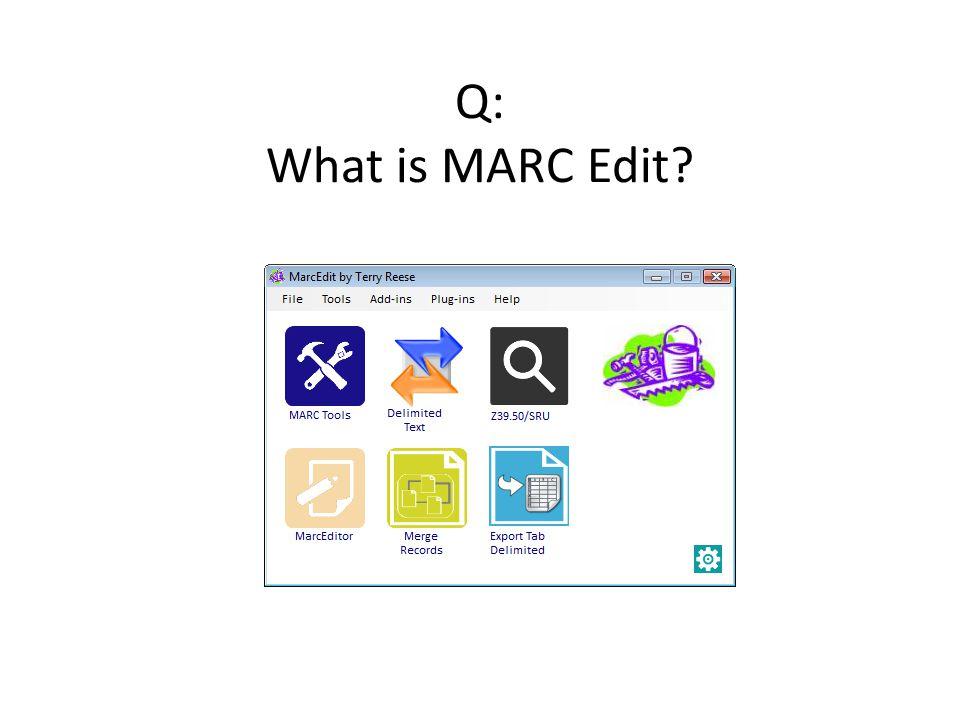 Q: What is MARC Edit