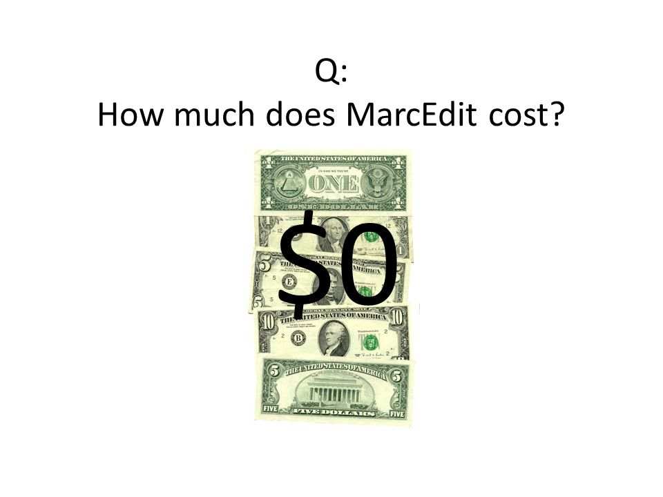 Q: How much does MarcEdit cost