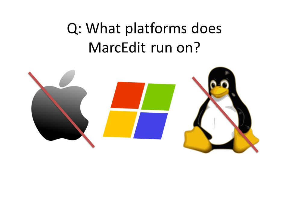 Q: What platforms does MarcEdit run on