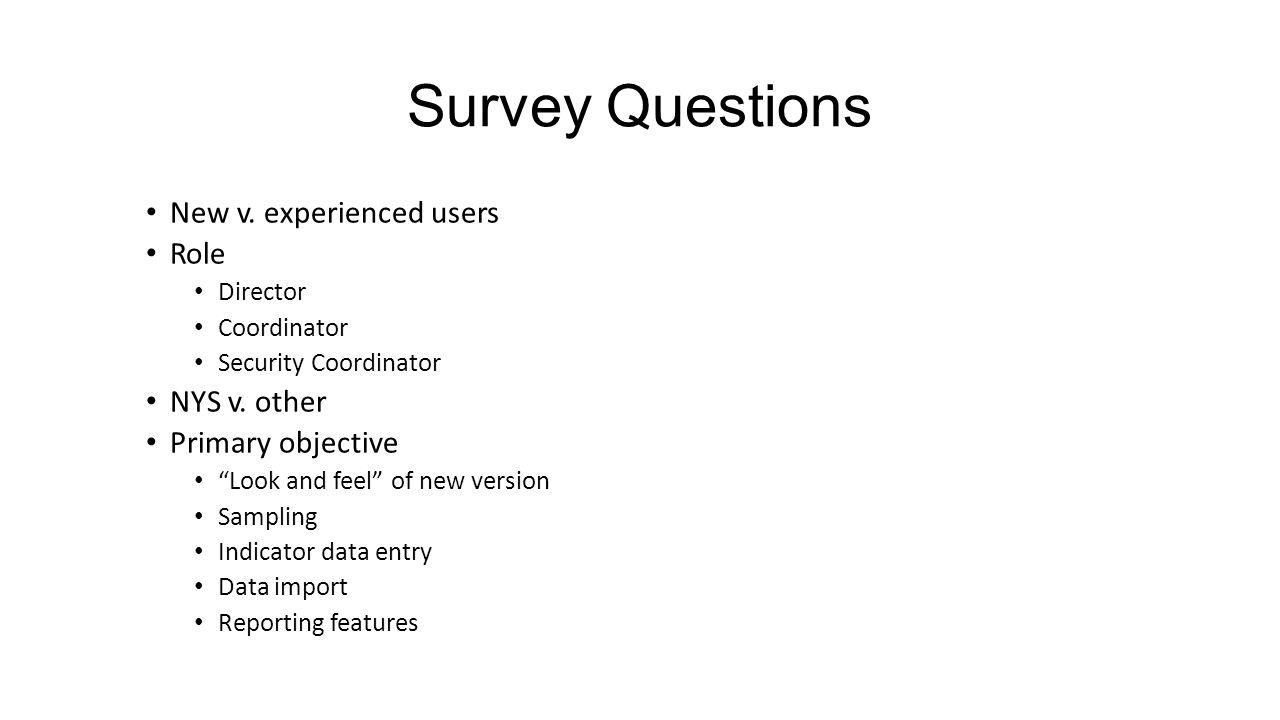 Survey Questions New v. experienced users Role NYS v. other