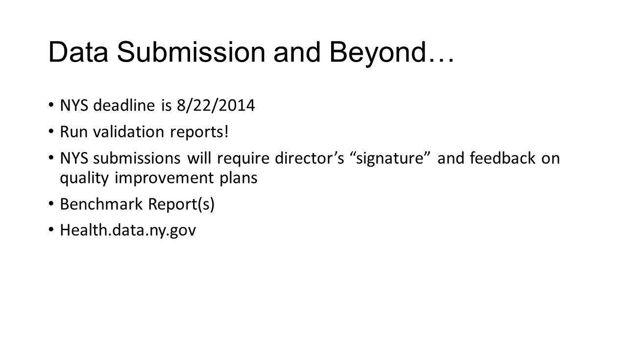 Data Submission and Beyond…