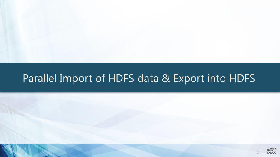 Parallel Import of HDFS data & Export into HDFS