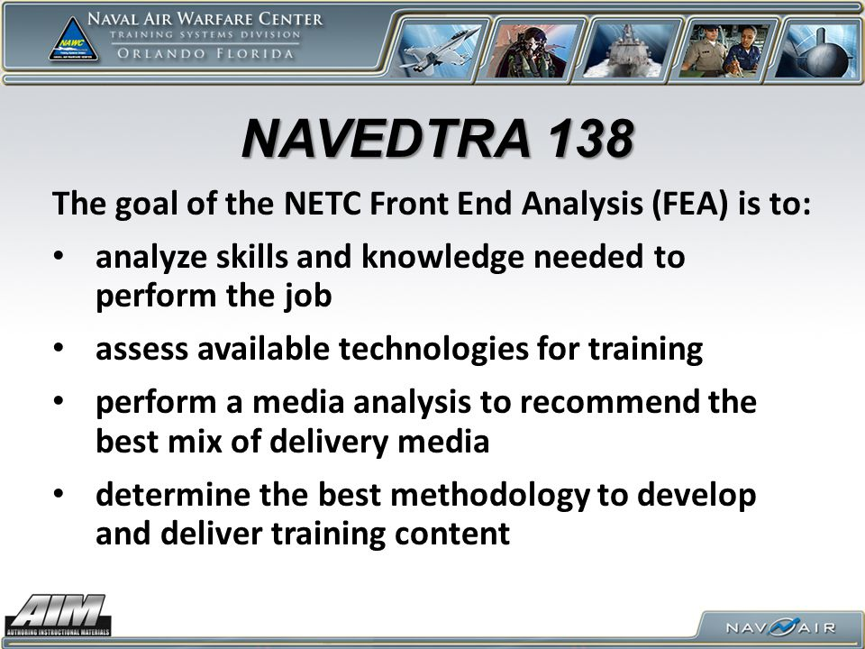 NAVEDTRA 138 The goal of the NETC Front End Analysis (FEA) is to: