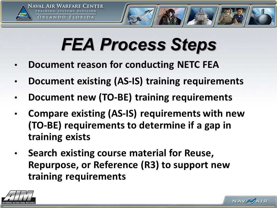 FEA Process Steps Document reason for conducting NETC FEA
