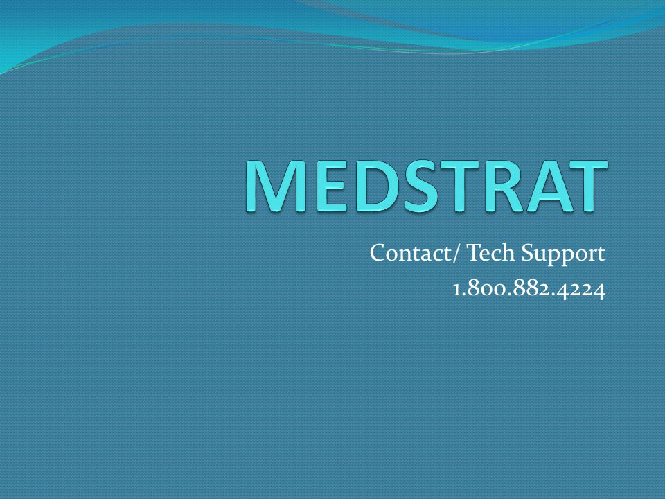 MEDSTRAT Contact/ Tech Support 1.800.882.4224