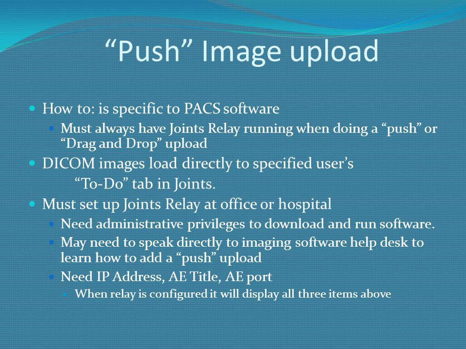 Push Image upload How to: is specific to PACS software