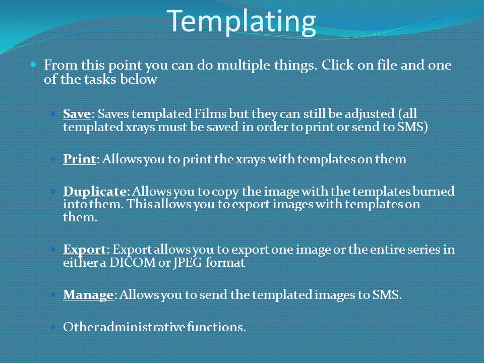 Templating From this point you can do multiple things. Click on file and one of the tasks below.