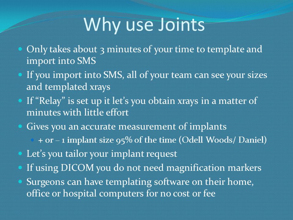 Why use Joints Only takes about 3 minutes of your time to template and import into SMS.