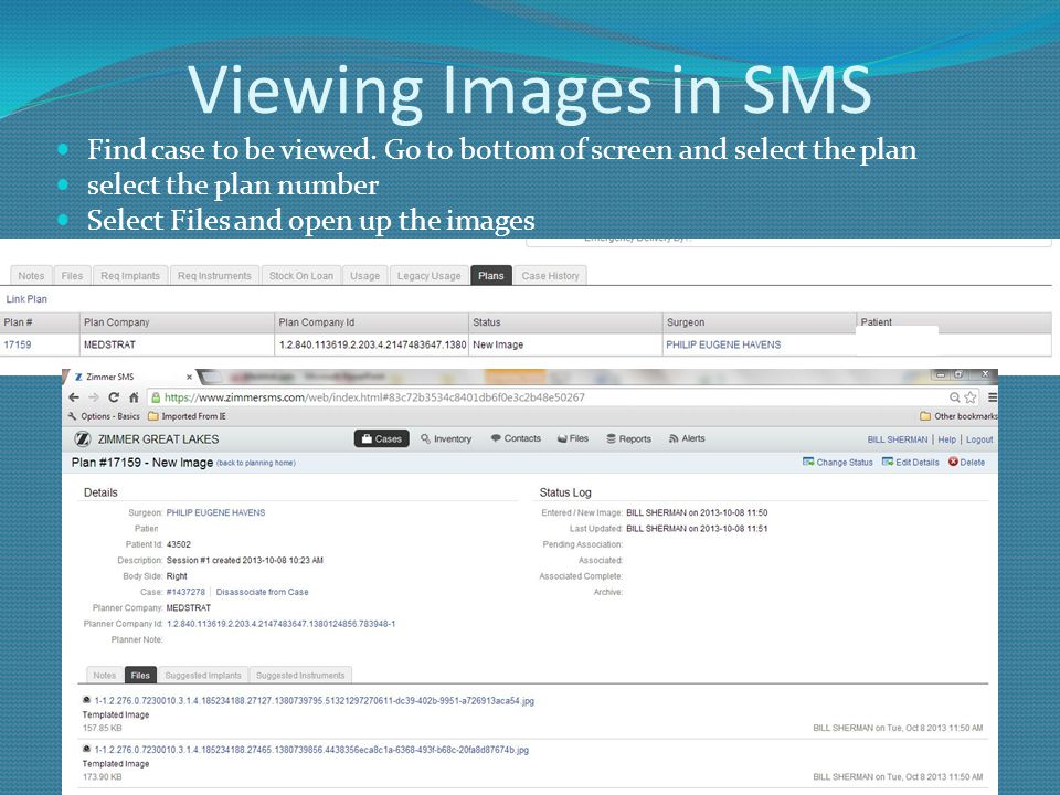 Viewing Images in SMS Find case to be viewed. Go to bottom of screen and select the plan. select the plan number.