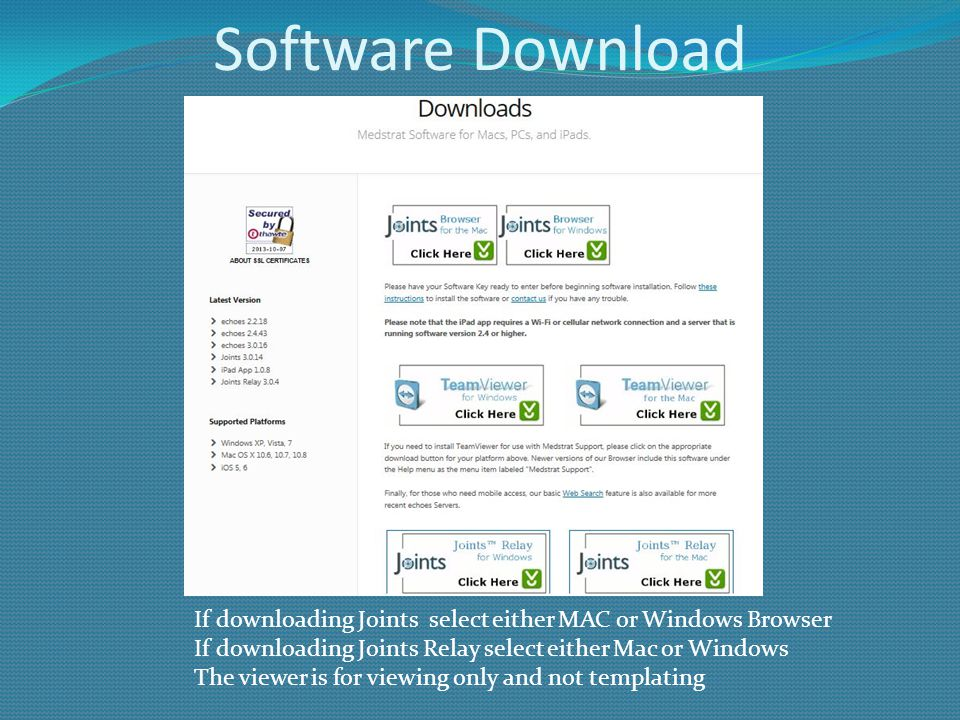 Software Download If downloading Joints select either MAC or Windows Browser. If downloading Joints Relay select either Mac or Windows.