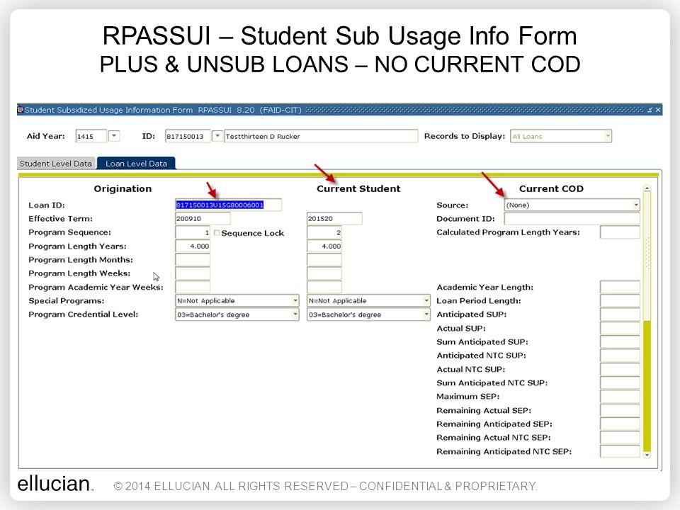 RPASSUI – Student Sub Usage Info Form PLUS & UNSUB LOANS – NO CURRENT COD